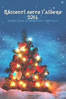 Racconti sotto l'albero 2014 - aa.vv.