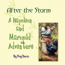 After the Storm: A Napoleon and Marigold Adventure - Peg Davis