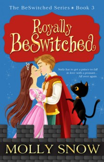 Royally BeSwitched, Teen Paranormal Romance - Molly Snow