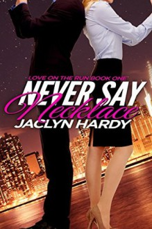 Never Say Necklace - Jaclyn Hardy