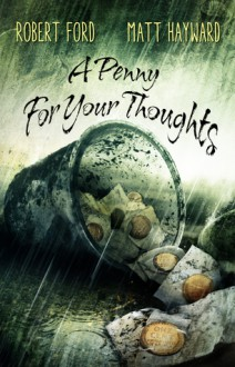 A Penny For Your Thoughts - Matt Hayward,Robert Ford