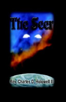 The Seer - Charles D. Holowell, III