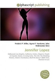 Jennifer Lopez - Frederic P. Miller, Agnes F. Vandome, John McBrewster