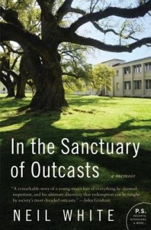 In the Sanctuary of Outcasts [Paperback] - NeilWhite