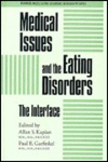 Medical Issues and the Eating Disorders - Allan Kaplan