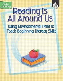 Reading is All Around Us (Early Childhood Resources) (Early Learning) - Jennifer Overend Prior, MAUREEN GERARD