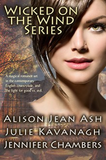 Wicked on the Wind Series: A Door in the Tree, The Witch in the Stones, A Storm Breaks - Alison Jean Ash, Julie Kavanagh, Jennifer Chambers, Don Colasurd Jr., Books to Go Now