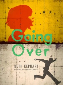 Going Over - Beth Kephart