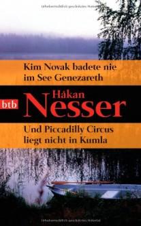 Kim Novak badete nie im See Genezareth / Und Piccadilly Circus liegt nicht in Kumla - Hildebrandt, Håkan Nesser