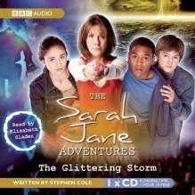 The Glittering Storm - Stephen Cole, Elisabeth Sladen