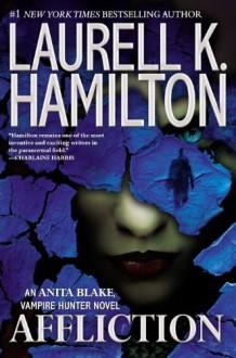 Affliction (Anita Blake, Vampire Hunter) - Laurell K. Hamilton
