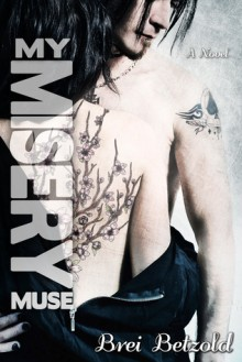 My Misery Muse (My Misery Muse, #1) - Brei Betzold