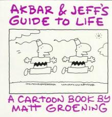 Akbar and Jeff's Guide to Life - Matt Groening