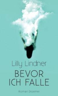 Bevor ich falle - Lilly Lindner