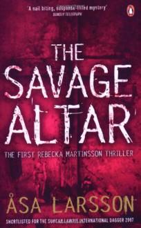 The Savage Altar - Åsa Larsson,Marlaine Delargy