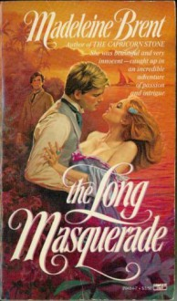 The Long Masquerade - Madeleine Brent