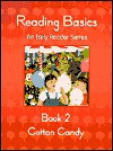 Reading Basics, Book 2: Cotton Candy (An Early Reader Series) - Annie Brown, Samar Waterworth