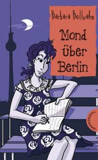 Mond Über Berlin - Barbara Bollwahn