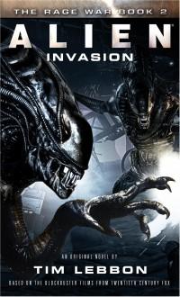 Alien - Invasion: The Rage War 2 - Tim Lebbon