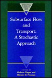 Subsurface Flow And Transport: A Stochastic Approach - Gedeon Dagan, Shlomo P. Neuman