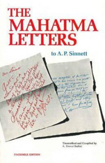 The Mahatma Letters to A. P. Sinnett from the Mahatmas M. & K. H - A. Trevor Barker