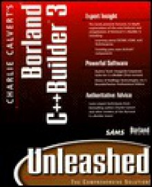 Charlie Calvert's C++ Builder 3 Unleashed [With Includes a 60-Day Version of Borland C++ Builder..] - John Phillips, Charles Calvert