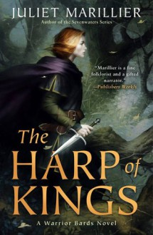 The Harp of Kings (Warrior Bards #1) - Juliet Marillier
