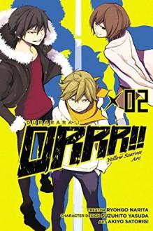 Durarara!! Yellow Scarves Arc, Vol. 2 - Ryohgo Narita,Akiyo Satorigi