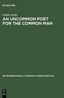 Uncommon Poet For The Common Man: A Study Of The Poetry Of Philip Larkin - Lolette Kuby