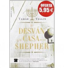 [ El Desvan de la Casa de los Shepher = The Attic of the House of the Sheper (Roca Editorial Novela) (Spanish) [ EL DESVAN DE LA CASA DE LOS SHEPHER = THE ATTIC OF THE HOUSE OF THE SHEPER (ROCA EDITORIAL NOVELA) (SPANISH) ] By Yellin, Tamar ( Author )Apr- - Tamar Yellin