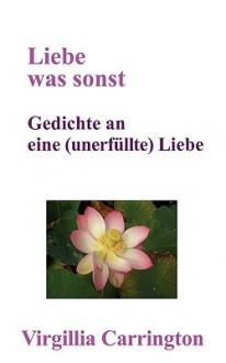 Liebe Was Sonst - Virgillia Carrington