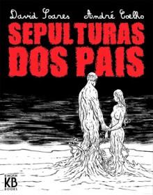 Sepulturas dos Pais - David Soares, André Coelho