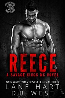 Reece (Savage Kings MC #7) - Lane Hart,D.B. West