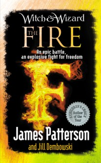 The Fire - James Patterson, Jill Dembowski