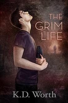 The Grim Life - K.D. Worth
