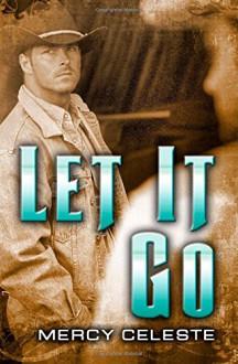 Let it Go - Mercy Celeste