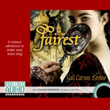 Fairest - Gail Carson Levine, Sarah Naughton