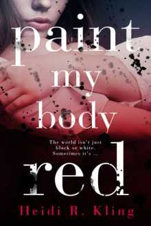 Paint My Body Red - Heidi R. Kling