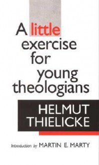 A Little Exercise for Young Theologians - Helmut Thielicke