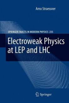 Electroweak Physics at Lep and Lhc - Arno Straessner