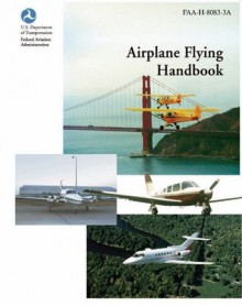 Airplane Flying Handbook - FAA Federal Aviation Administration