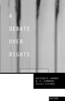 A Debate Over Rights - N. E. Simmonds, Hillel Steiner, N. E. Simmonds