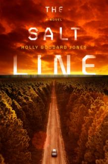 The Salt Line - Holly Goddard Jones
