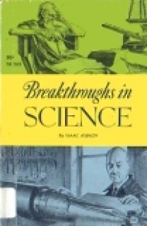 Breakthroughs In Science: - Isaac Asimov