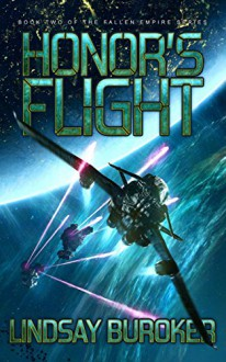 Honor's Flight: Fallen Empire, Book 2 - Lindsay Buroker