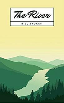 The River - Bill Stokes