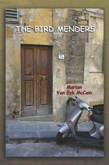 The Bird Menders - Marian Van Eyk McCain