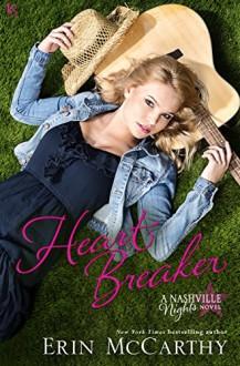 Heart Breaker: A Nashville Nights Novel - Erin McCarthy