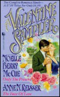 Valentine Sampler: Only the Present/The Face of Love - Noelle Berry McCue, Anne N. Reisser