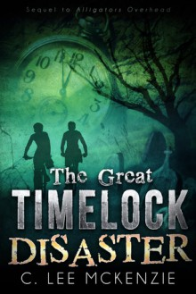 The Great Time Lock Disaster - C. Lee McKenzie